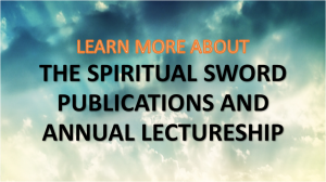 Learn more about The Spiritual Sword Publications and Annual Lectureship