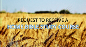 Request to receive a Home Bible Study Course